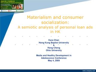 Materialism and consumer socialization: A semiotic analysis of personal loan ads in HK