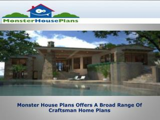 MonsterHousePlans Offers Broad Range Of Craftsman Home Plans