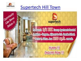 Supertech Hill Town:-9650127127 Fresh Project