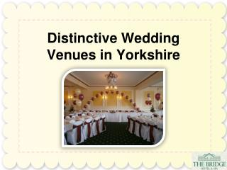 Distinctive Wedding Venues in Yorkshire