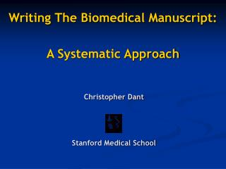 Writing The Biomedical Manuscript: A Systematic Approach