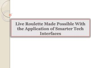 Live Roulette Made Possible With the Application of Smarter