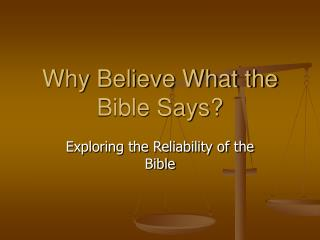 Why Believe What the Bible Says