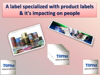 A label specialized with product labels & it's impacting on