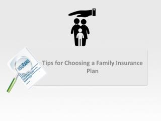 Tips for Choosing a Family Insurance Plan