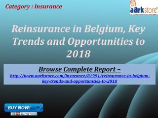Aarkstore -Reinsurance in Belgium, Key Trends and Opportuni