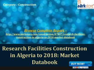 Aarkstore - Research Facilities Construction in Algeria to 2