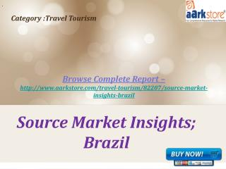 Aarkstore - Source Market Insights; Brazil