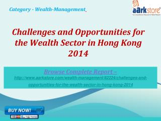 Aarkstore -�Wealth Sector in Hong Kong 2014