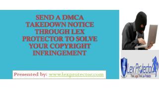 Send A DMCA Takedown Notice Through Lex Protector