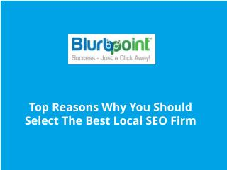 Top Reasons Why You Should Select The Best Local SEO Firm