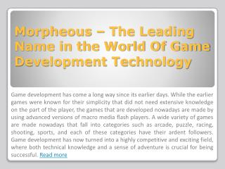 Morpheous – The leading name in the world of Game Developmen