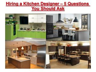 Hiring a Kitchen Designer – 5 Questions You Should Ask