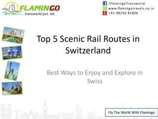 Scenic Rail Routes – Best Ways to Enjoy and Explore in Swiss