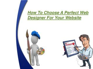 How To Choose A Perfect Web Designer For Your Website