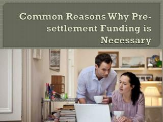 Common Reasons Why Pre-settlement Funding is Necessary
