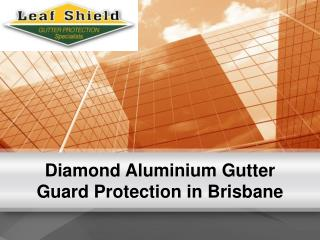 Diamond Aluminium Gutter Guard Protection in Brisbane