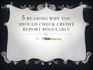5 Reasons Why You Should Check Credit Report Regularly