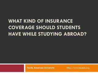 What kind of insurance coverage should students have while s