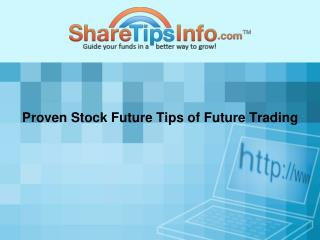 Proven Stock Future Tips of Future Trading
