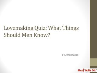 Lovemaking Quiz - What Things Should Men Know