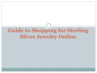 Guide to Shopping for Sterling Silver Jewelry Online