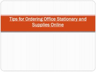 Tips for Ordering Office Stationary and Supplies Online