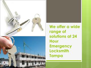 We offer a wide range of solutions at 24 Hour Emergency Lock
