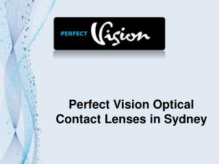 Perfect Vision Optical Contact Lenses in Sydney
