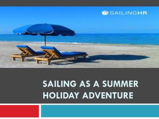 Sailing as a Summer Holiday Adventure