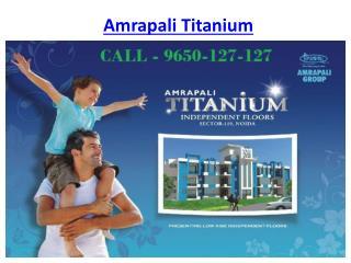 Amrapali Titanium Flats @9650-127-127 Sector 119 Noida