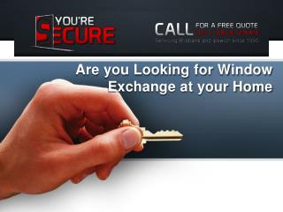 Are you Looking for Window Exchange at your Home