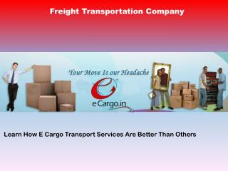 Learn How E Cargo Transport Services Are Better Than Others