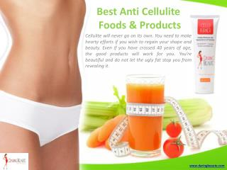 Anti cellulite treatment : Eat Your Way To Kill Cellulite