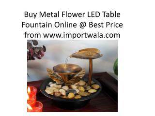 Buy Metal Flower LED Table Fountain - Importwala.com