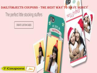 DailyObjects Coupons � The Best Way To Save Money