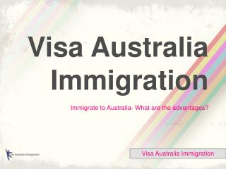 Immigrate to Australia - what are the advantages