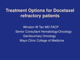 Treatment Options for Docetaxel refractory patients