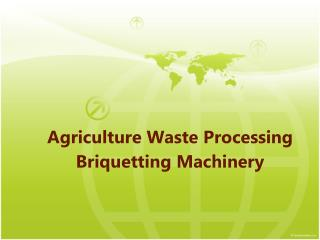 Agriculture Waste Processing Briquetting Machinery