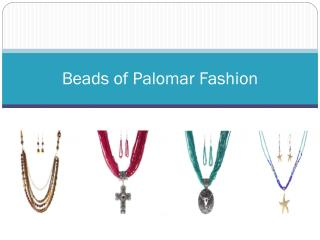 Beads of Palomar Fashion