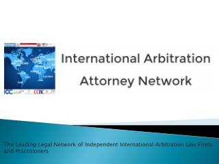 The Leading Legal Network of Independent International Arbit