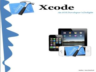 Xcode – An iOS Developer's Delight
