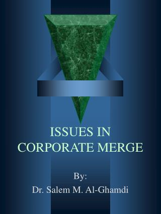 ISSUES IN CORPORATE MERGE