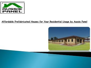 Affordable Prefabricated Houses for Your ResidentialUsage b