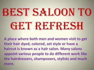 Best Saloon To Get Refresh