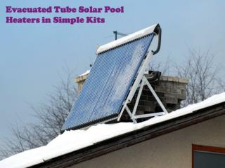 Evacuated Tube Solar Pool Heaters in Simple Kits