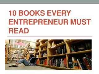 10 Books Every Entrepreneur Must Read