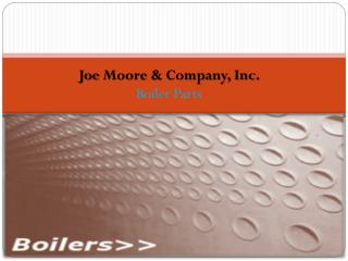 Joe Moore & Company, Inc. Boiler Parts