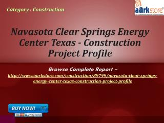 Aarkstore -Navasota Clear Springs Energy Center Texas