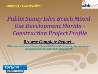 Publix Sunny Isles Beach Mixed-Use Development Florida